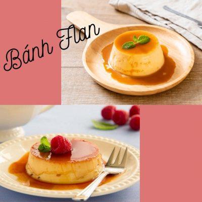Hai cách làm bánh flan bằng sữa tươi có đường ngon, đơn giản nhất