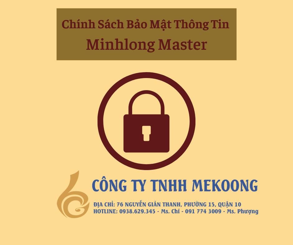 Chính Sách Bảo Mật Thông Tin Minhlong Master
